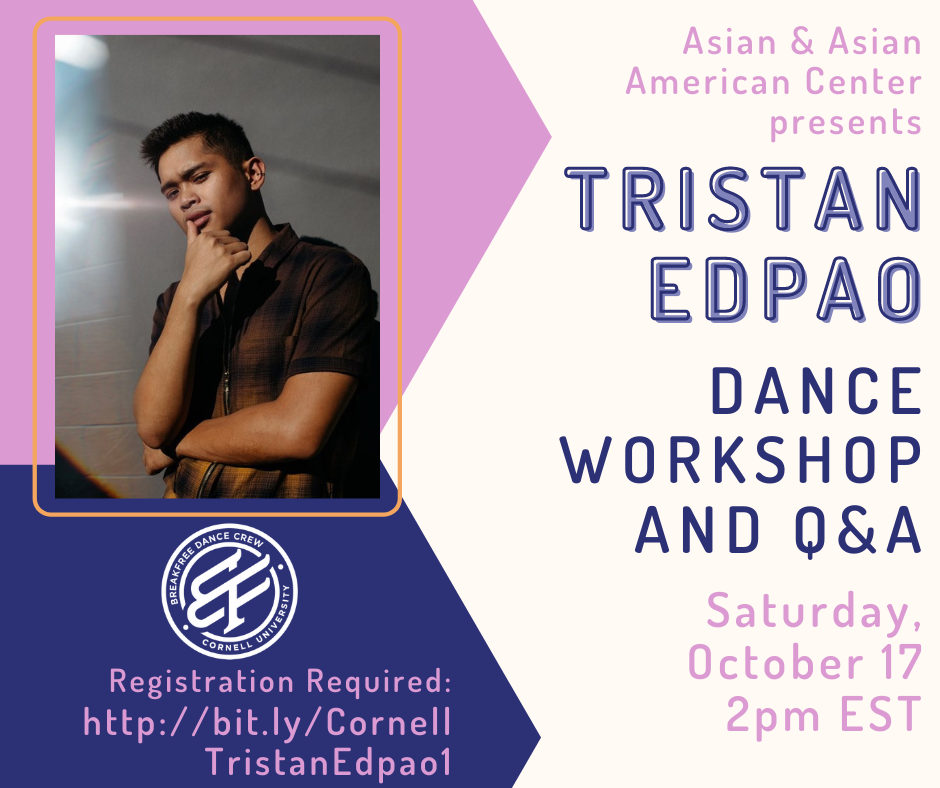 Join us on Saturday, October 17 at 2pm EST and Sunday, October 18 at 2pm EST for Tristan Edpao's Dance Workshop and Q&A. The event is being co-sponsored by BreakFree. Registration is required. To get register for October 17, go to http://bit.ly/CornellTristanEdpao1 and to register for October 18, go to http://bit.ly/CornellTristanEdpao2.