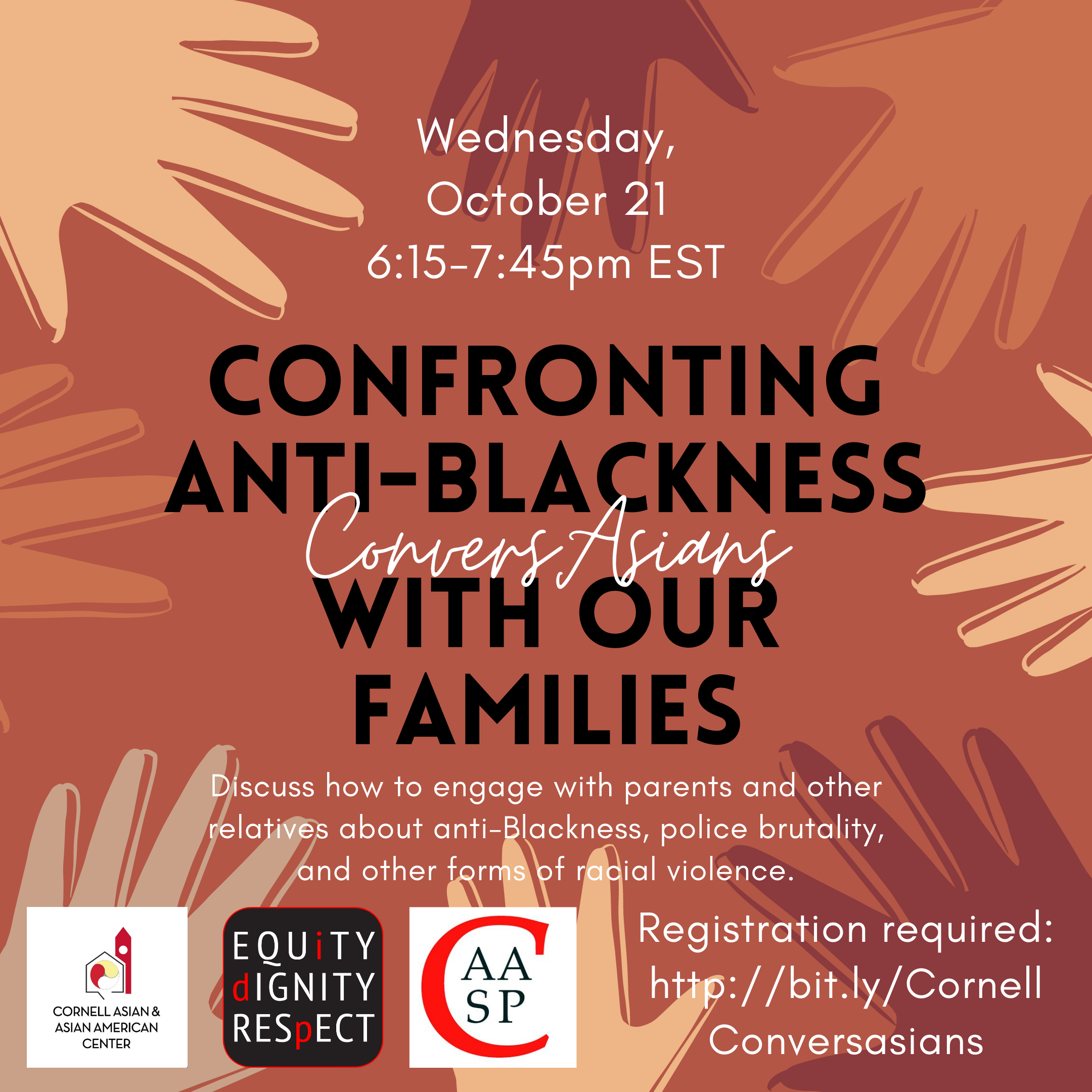 Join us for ConversAsians: Confronting Anti-Blackness With Our Families. The event is on Wednesday, October 21 at 6:15pm EST. Registration is required at http://bit.ly/CornellConversasians