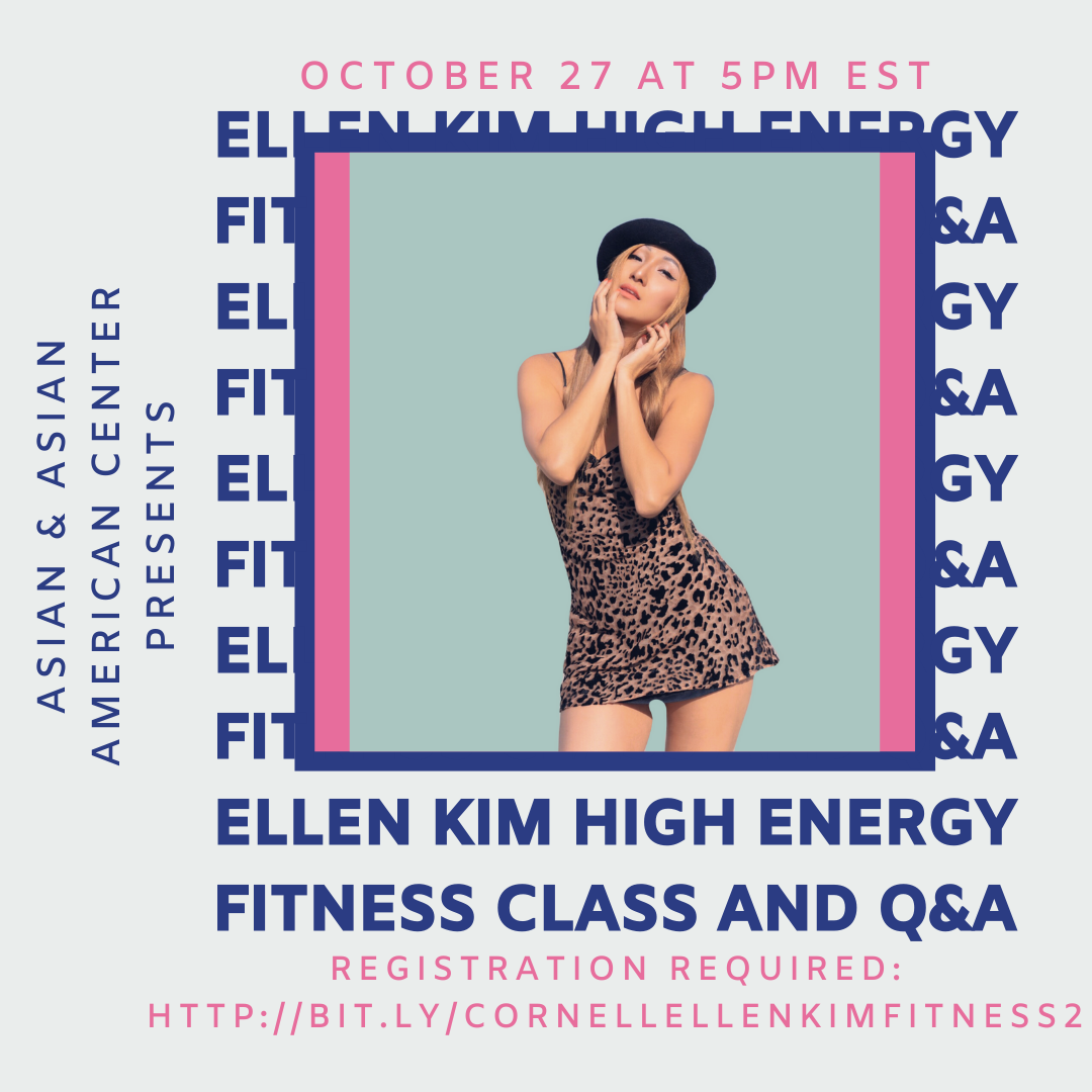 Join us on Tuesday, October 27 at 5pm EST for Ellen Kim's High Energy Fitness Class #2. Registration is required at https://bit.ly/CornellEllenKimFitness2